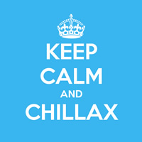 Keep Calm & Chillax