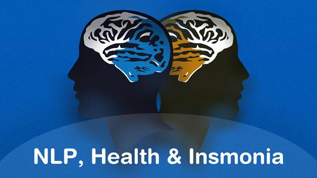 NLP, Health & Insomnia